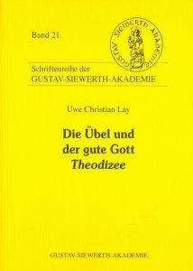 Die Übel und der gute Gott. Theodizee