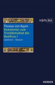 Expositio super librum Boethii De trinitate I. Kommentar zum Trinitätstraktat des Boethius I.