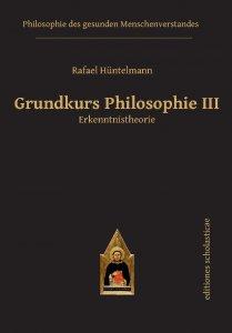 Grundkurs Philosophie III Erkenntnistheorie