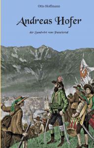 Andreas Hofer - Der Sandwirt vom Passeiertal