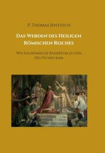 Das Werden des Heiligen Römischen Reiches