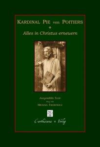 Kardinal Pie von Poitiers - Alles in Christus erneuern