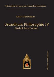 Grundkurs Philosophie IV Das Leib-Seele-Problem