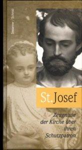 St. Josef. Zeugnisse der Kirche über ihren Schutzpatron