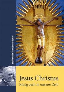 Jesus Christus - König auch in unserer Zeit.
