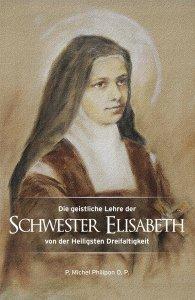Die geistliche Lehre der Schwester Elisabeth von der Heiligsten Dreifaltigkeit
