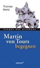 Martin von Tours begegnen
