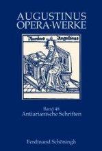 Opera - Antiarianische Schriften