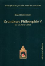 Grundkurs Philosophie V Die Existenz Gottes