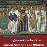 Gesandtschaft zu Kaiser Nikephoros Phokas - Hörbuch