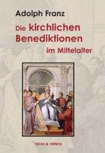 Die kirchlichen Benediktionen im Mittelalter. 2 Bände