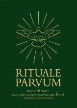 RITUALE PARVUM Kleines Rituale nach der außerordentlichen Form des Römischen Ritus