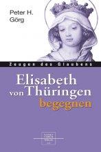 Elisabeth von Thüringen begegnen