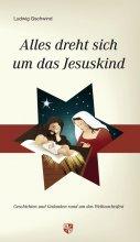 Alles dreht sich um das Jesuskind