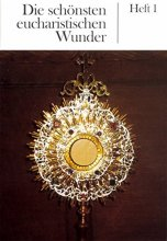 Die schönsten eucharistischen Wunder, Heft 1-5