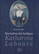 Das Leben der heiligen Katharina Labouré