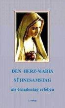 Den Herz-Mariä Sühnesamstag als Gnadentag erleben