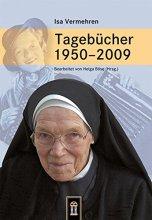 Isa Vermehren Tagebücher 1950-2009