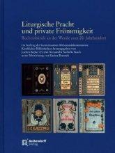 Liturgische Pracht und private Frömmigkeit. Bucheinbände an der Wende zum 20. Jahrhundert