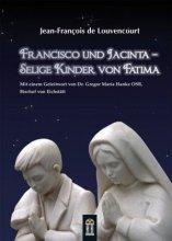 Francisco und Jacinta - Selige Kinder von Fatima
