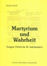 Martyrium und Wahrheit. Zeugen Christi im 20. Jahrhundert