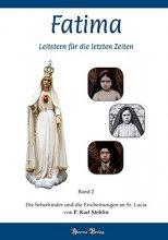 Fatima - Leitstern für die letzten Zeiten Bd. 2