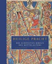 Heilige Pracht Die schönsten Bibeln des Mittelalters