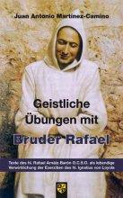 Geistliche Übungen mit Bruder Rafael