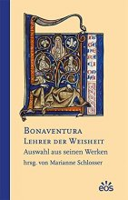 Bonaventura Lehrer der Weisheit Auswahl aus seinen Werken