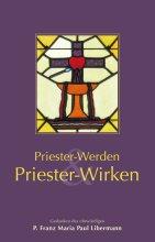 Priester werden & Priester Wirken