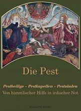 Die Pest - Pestheillige, Pestkapellen, Pestsäulen