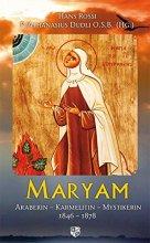 Maryam. Araberin Karmelitin Mystikerin