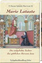 Marie Lataste, die vielgeliebte Tochter des göttlichen Herzens Jesu