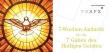 7-Wochen-Andacht für die 7 Gaben des Heiligen Geistes