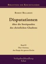 Disputationen (II.) über die Streitpunkte des christlichen Glaubens