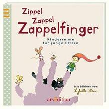 Zippel Zappel Zappelfinger - Kinderreime für junge Eltern