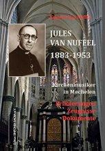 Jules van Nuffel 1883-1953 - Kirchenmusiker in Mechelen