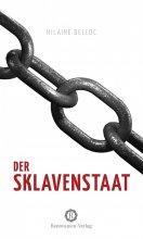 Der Sklavenstaat - Vom Verlust von Eigentum und Freiheit
