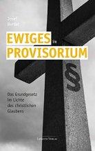 Ewiges im Provisorium - Das Grundgesetz im Lichte des christlichen Glaubens