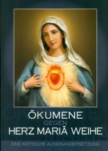 Ökumene gegen Herz Mariä Weihe