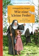 Hildegard von Bingen - Wie eine kleine Feder