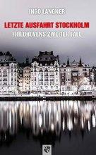 Letzte Ausfahrt Stockholm - Friedhovens zweiter Fall