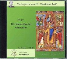 Die Kaiseridee im Mittelalter - Hörbuch