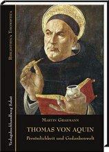 Thomas von Aquin - Persönlichkeit und Gedankenwelt