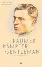 Träumer Kämpfer Gentleman - Eine Männerfibel