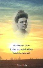 Elisabeth v. Dijon - Licht das mich führt
