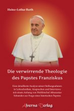 Die verwirrende Theologie des Papstes Franziskus