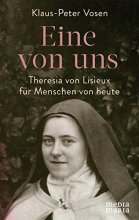 Eine von uns - Theresia von Lisieux