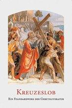 Kreuzeslob - Katholisches Gebetbuch zum Leiden Christi
