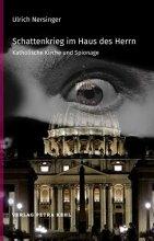 Schattenkrieg im Haus des Herrn - Katholische Kirche und Spionage